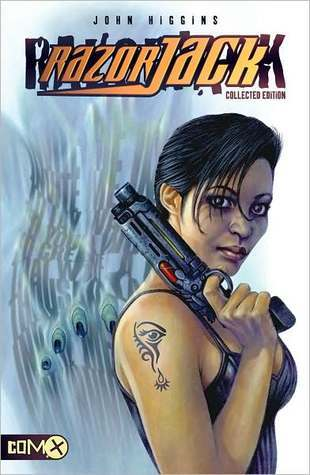 Razorjack: The Collected Edition  by  John Higgins