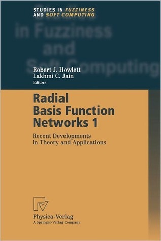 Radial Basis Function Networks 1: Recent Developments in Theory and Applications  by  Lakhmi C. Jain