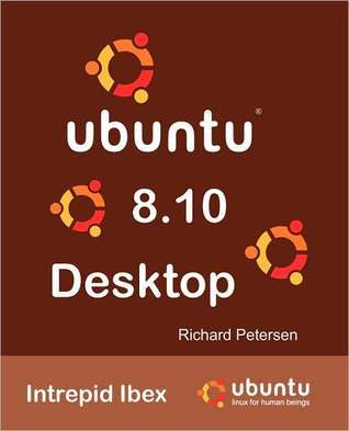 Ubuntu 8.10 Desktop  by  Richard L Petersen
