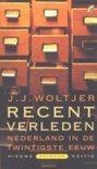 Recent verleden: de geschiedenis van Nederland in de twintigste eeuw Jan Juliaan Woltjer