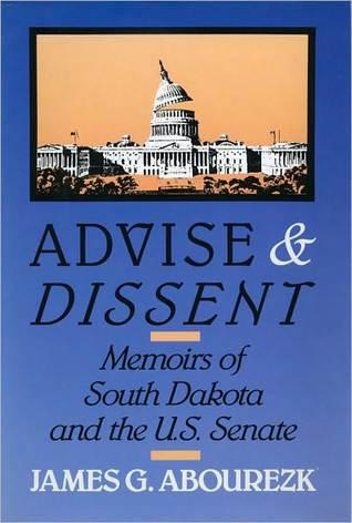 Advise & Dissent  by  James Abourezk