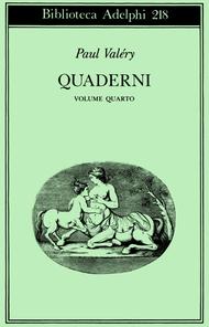 Quaderni Vol. IV: Tempo - Sogno - Coscienza - Attenzione - L'Io e la personalità  by  Paul Valéry