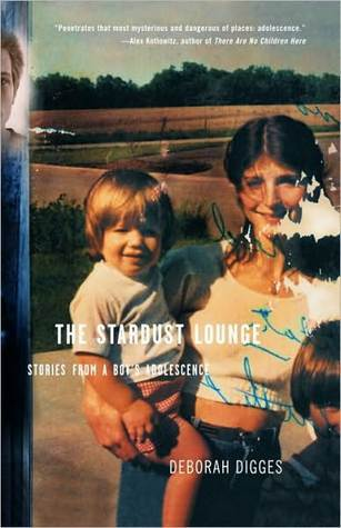 The Stardust Lounge: Stories from a Boys Adolescence Deborah Digges