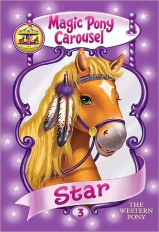 Star the Western Pony (Magic Pony Carousel #3)  by  Poppy Shire