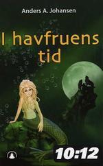 I havfruens tid  by  Anders A. Johansen