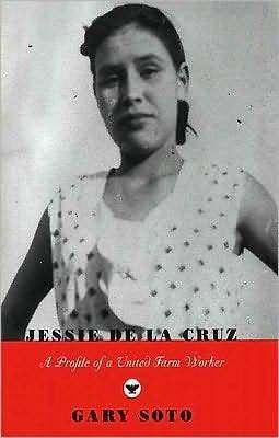 Jessie de La Cruz: A Profile of a United Farm Worker: A Profile of a United Farm Worker Gary Soto