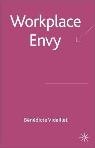 Workplace Envy Benedicte Vidaillet