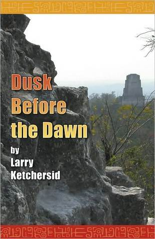 Dusk Before the Dawn  by  Larry Ketchersid