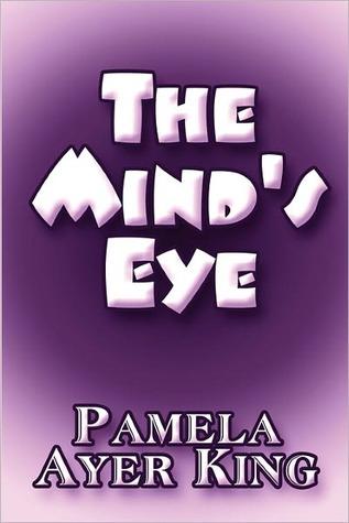 The Minds Eye Pamela Ayer King