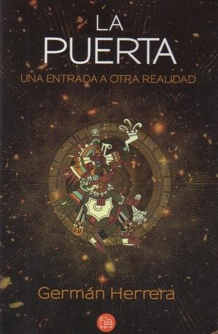 La puerta: Una entrada a otra realidad  by  Germán Herrera
