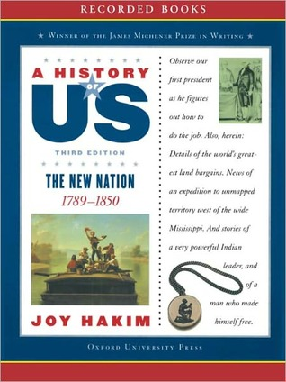 The New Nation: A History of US Series, Book 4  by  Joy Hakim
