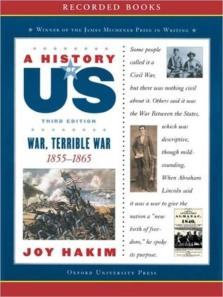 War, Terrible War: A History of US Series, Book 6  by  Joy Hakim