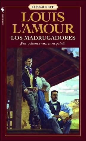 Los Madrugadores Los Madrugadores  by  Louis LAmour