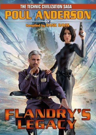 Flandrys Legacy: The Technic Civilization Saga  by  Poul Anderson