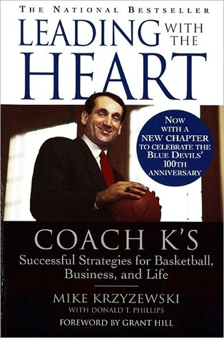 Leading with the Heart: Coach Ks Successful Strategies for Basketball, Business, and Life Grant  Hill
