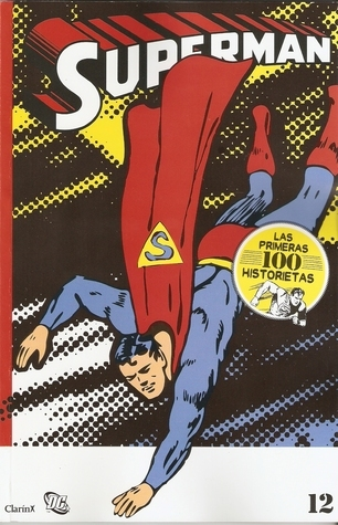 Superman #12 (Las primeras 100 historietas #12 de 14)  by  Jerry Siegel
