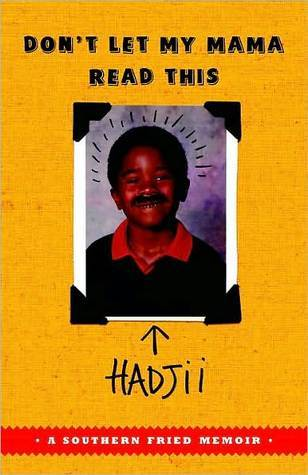 Dont Let My Mama Read This: A Southern Fried Memoir Hadjii