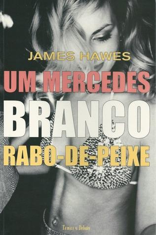 Um Mercedes Branco Rabo-de-peixe James Hawes
