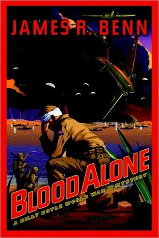Blood Alone (Billy Boyle World War II, #3)  by  James R. Benn