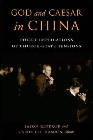 God and Caesar in China: Policy Implications of Church-State Tensions Jason Kindopp