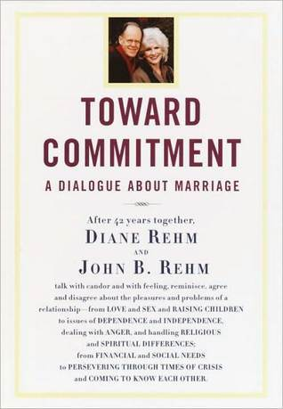 Toward Commitment: A Dialogue About Marriage Diane Rehm