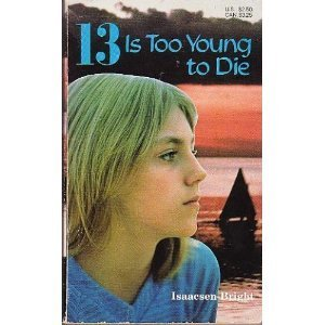 13 is Too Young to Die Isaacsen-Bright