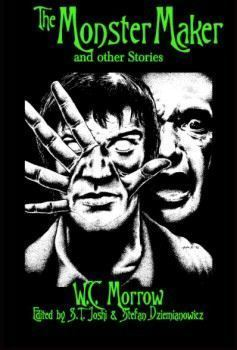 The Monster Maker: And Other Stories  by  W.C. Morrow