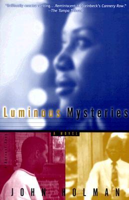 Luminous Mysteries: A Novel  by  John Holman