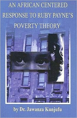 An African Centered Response to Ruby Paynes Poverty Theory Jawanza Kunjufu