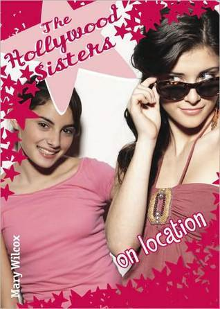 On Location (Hollywood Sisters Series)  by  Mary Wilcox