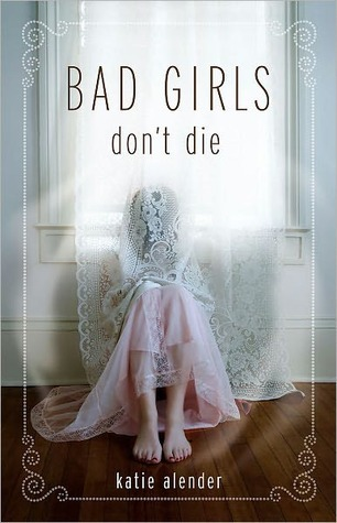 Bad Girls Dont Die Katie Alender