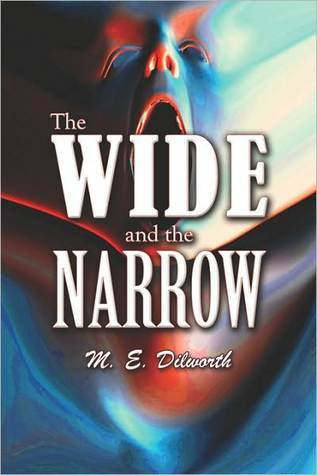 The Wide and the Narrow  by  M. Dilworth