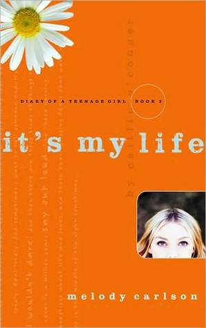 Its My Life  by  Melody Carlson