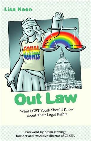 Out Law: What LGBT Youth Should Know about Their Legal Rights  by  Lisa Keen