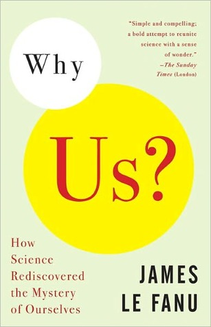 Why Us? Why Us?  by  James Le Fanu