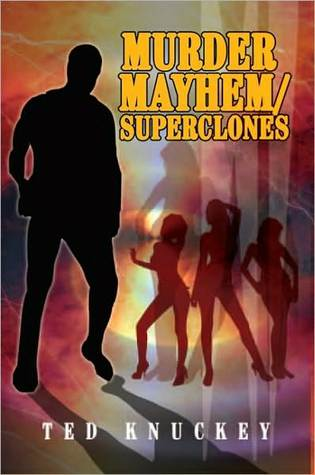 Murder Mayhem/Superclones Ted Knuckey