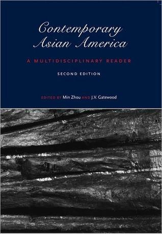 Contemporary Asian America (second edition): A Multidisciplinary Reader  by  Min Zhou