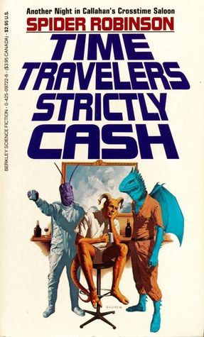 Time Travelers Strictly Cash Spider Robinson