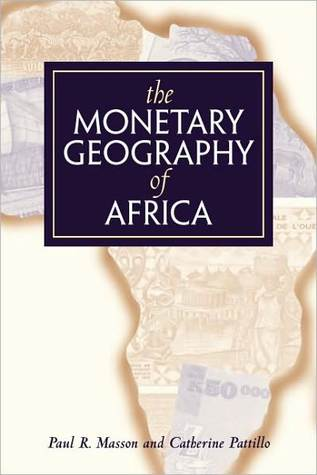 The Monetary Geography of Africa Paul Masson