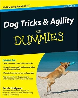 Dog Tricks and Agility for Dummies Sarah Hodgson