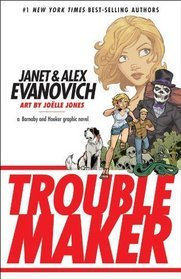 Troublemaker (A Barnaby and Hooker Graphic Novel, #1)  by  Janet Evanovich
