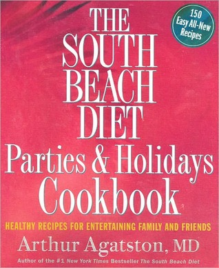 South Beach Diet Parties and Holidays Cookbook Arthur Agatston