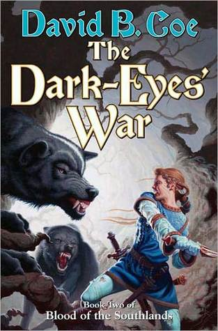 The Dark-Eyes War (Blood of the Southlands, #3) David B. Coe