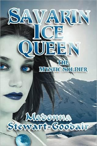 Savarin Ice Queen: The Mystic Soldier Madonna Stewart-Goodair