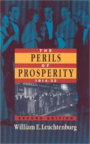 Perils of Prosperity 1914-1932  by  William E. Leuchtenburg