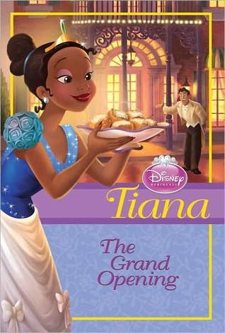 The Grand Opening: Tiana (Disney Princess Chapter Books)  by  Helen Perelman