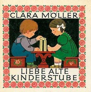 Liebe Alte Kinderstube  by  Clara Möller