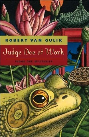 Judge Dee at Work  by  Robert van Gulik
