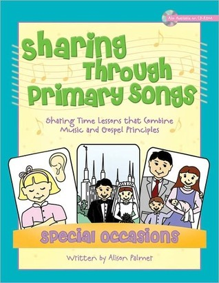 Sharing Through Primary Songs - Special Occasions Alison Palmer