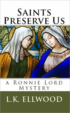 Saints Preserve Us  by  L.K. Ellwood